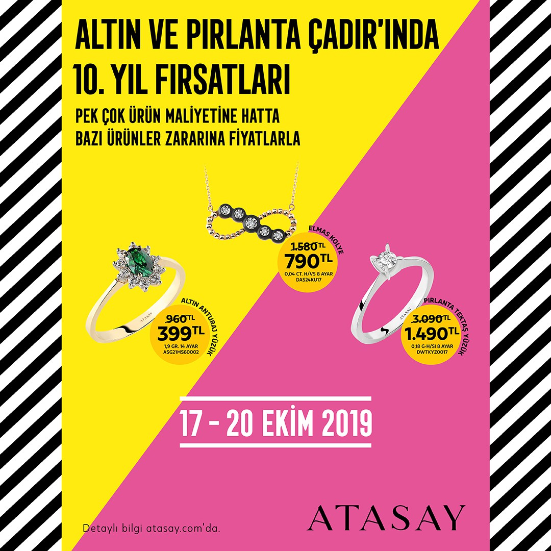 ATASAY'da 10. yıl fırsatları sizleri bekliyor! Altın ve Pırlanta Çadırı'nda maliyetine, hatta zararına fiyatlar ATASAY'da!