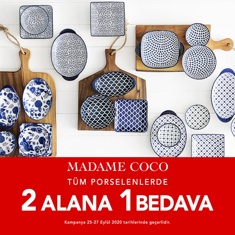 Madame Coco'da 27 Eylül'e kadar tüm porselenlerde 2 alana 1 bedava! Kaçırmayın!