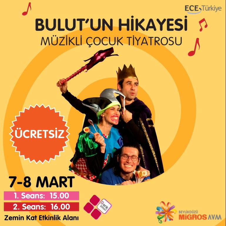 Eğlence dolu müzikli çocuk tiyatrosu Bulut'un Hikayesi 7-8 Mart tarihlerinde 15.00 ve 16.00 seanslarıyla Beylikdüzü Migros AVM'de. Kaçırmayın!