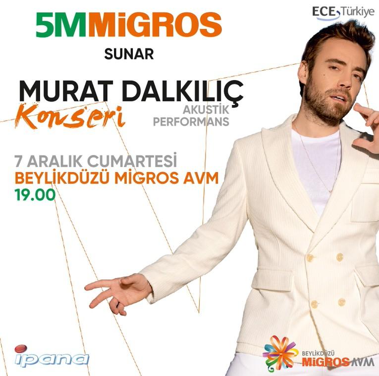 Murat Dalkılıç 7 Aralık saat 19.00'da Beylikdüzü Migros AVM'de! Kaçırmayın!